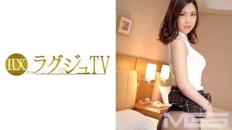 【ラグジュTV】ラグジュTV 167 桐嶋なみ 26歳 受付嬢 13