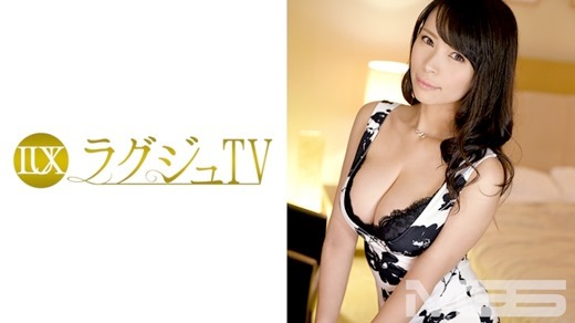 ラグジュTV 152 愛川恭子 37歳 経営者