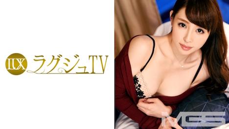 【ラグジュTV】ラグジュTV 146 沙奈 35歳 エステ経営 18
