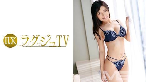 【ラグジュTV】ラグジュTV 282 朝比奈もあ 26歳 OL 15