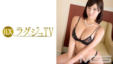 【ラグジュTV】ラグジュTV 289 高橋由香利 32歳 元航空業界勤務 18