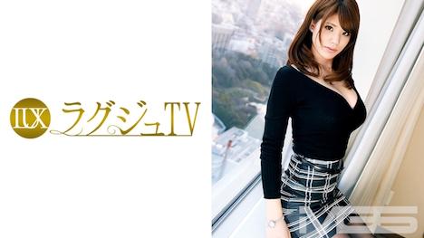 【ラグジュTV】ラグジュTV 307 星井笑美 28歳 社長令嬢 17