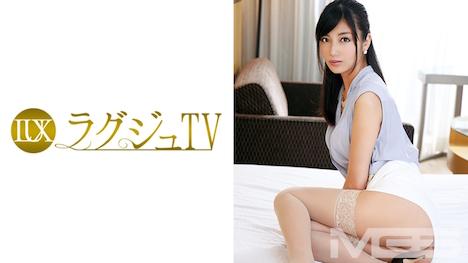【ラグジュTV】ラグジュTV 327 平京香 32歳 受付嬢 20