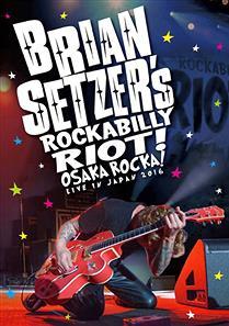 『ブライアン・セッツァー ロカビリー・ライオット』「OSAKA ROCKA ! ~ ライヴ・イン・ジャパン 2016」の先行上映が9月に決定